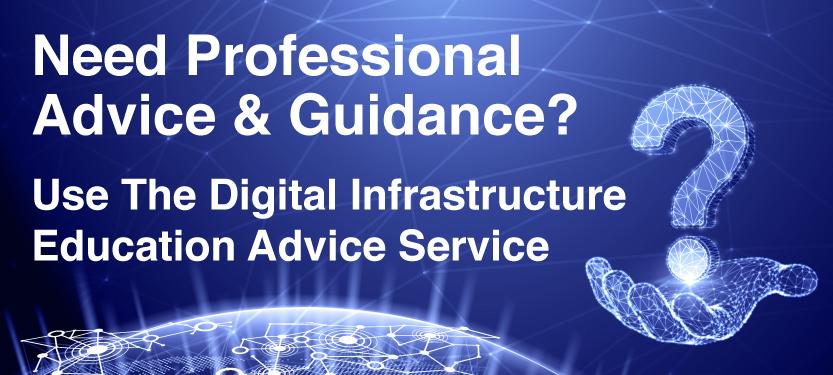Digital Infrastructure Education Advice Service